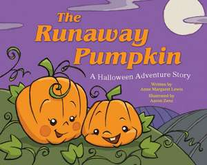 The Runaway Pumpkin: A Halloween Adventure Story de Anne Margaret Lewis
