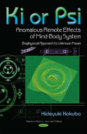 Ki or Psi - Anomalous Remote Effects of Mind-Body System