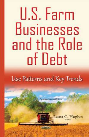U.S. Farm Businesses & the Role of Debt imagine