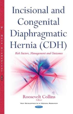 Incisional & Congenital Diaphragmatic Hernia (CDH)