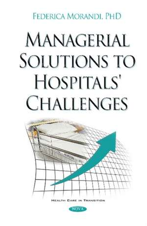 Managerial Solutions to Hospitals' Challenges