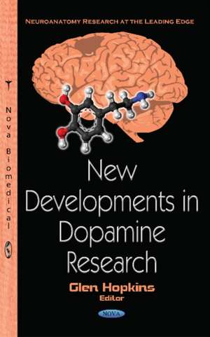 New Developments in Dopamine Research de Glen Hopkins