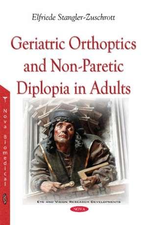 Geriatric Orthoptics & Non-Paretic Diplopia in Adults