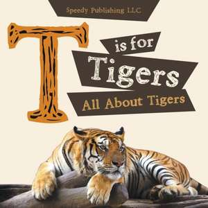 T Is for Tigers (All about Tigers):  How to Save the Sinking Marriage de Speedy Publishing LLC