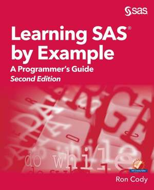 Learning SAS by Example: A Programmer's Guide, Second Edition de Ron Cody
