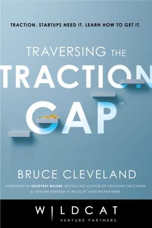 Traversing the Traction Gap de Bruce Cleveland