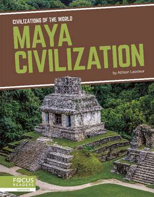 Maya Civilization de Allison Lassieur