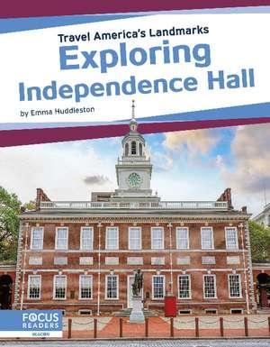 Exploring Independence Hall de Emma Huddleston
