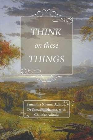 Think on These Things de Samantha Nnenna Adindu
