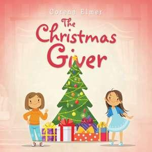 The Christmas Giver de Corena Elmer