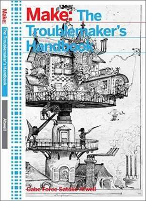 The Troublemaker′s Handbook de Cabe Atwell
