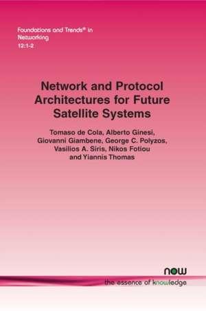 Network and Protocol Architectures for Future Satellite Systems de de Cola, Tomaso