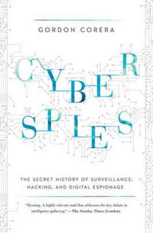 Cyberspies – The Secret History of Surveillance, Hacking, and Digital Espionage
