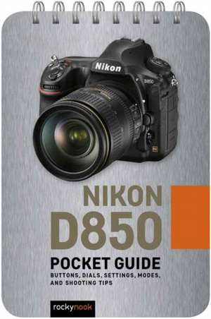 Nikon D850: Pocket Guide de Rocky Nook