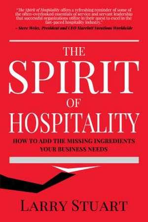 Spirit of Hospitality de Larry Stuart