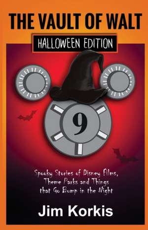 Vault of Walt 9: Halloween Edition: Spooky Stories of Disney Films, Theme Parks, and Things That Go Bump In the Night de Jim Korkis