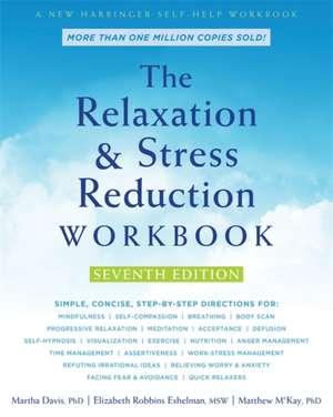 The Relaxation and Stress Reduction Workbook de Martha Davis