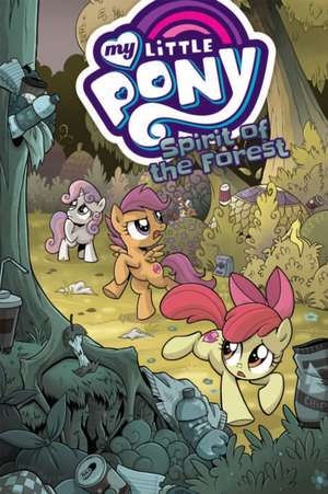 My Little Pony: Spirit of the Forest de Ted Anderson