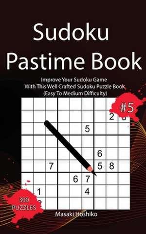 Sudoku Pastime Book #5 de Masaki Hoshiko