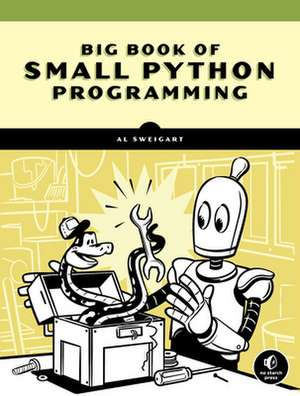 The Big Book Of Small Python Projects: 81 Easy Practice Programs de Al Sweigart