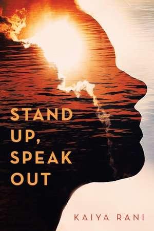 Stand Up, Speak Out de Kaiya Rani