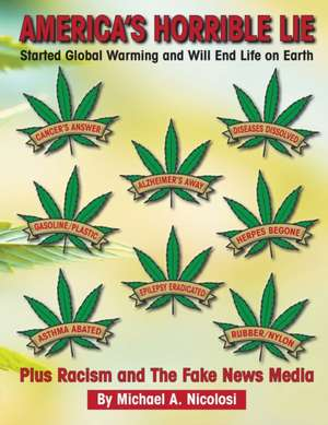 America's Horrible Lie: Started Global Warming and Will End Life on Earth de Michael A. Nicolosi