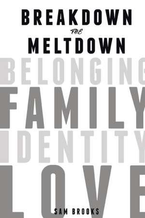 Breakdown the Meltdown de Sam Brooks