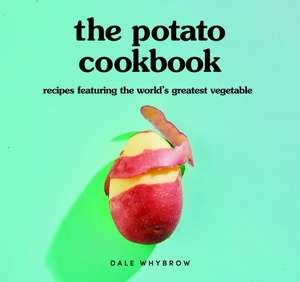 The Potato Cookbook de Whybrow, Dale