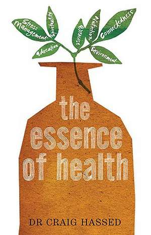 The Essence of Health:  The Seven Pillars of Wellbeing de Craig Hassed