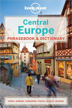 Lonely Planet Central Europe Phrasebook & Dictionary de Lonely Planet