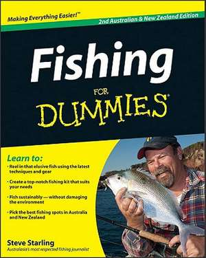 Fishing for Dummies, Australian & New Zealand Edition de Steve Starling
