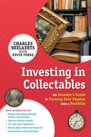 Investing in Collectables: An Investor's Guide to Turning Your Passion Into a Portfolio de Charles Beelaerts