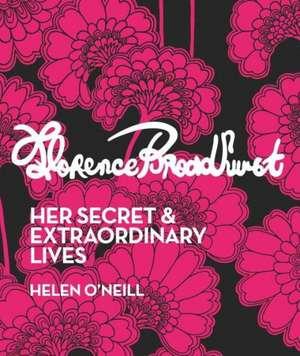 Florence Broadhurst:  Her Secret & Extraordinary Lives de Helen O'Neill