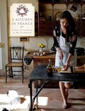 A Kitchen in France de Mimi Thorisson
