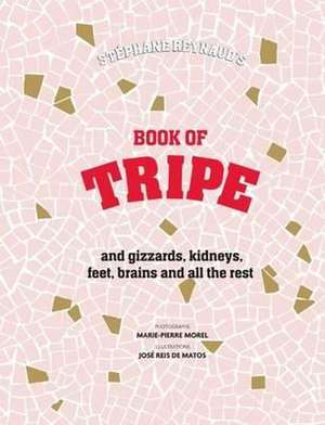 Stephane Reynaud's Book of Tripe imagine