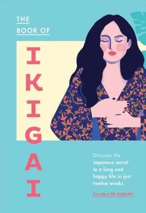 The Book of Ikigai de Caroline de Surany