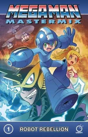 Mega Man Mastermix Volume 1: Robot Rebellion de Hitoshi Ariga
