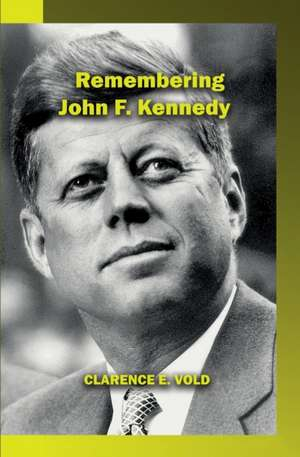 Remembering John Kennedy de Clarence Vold