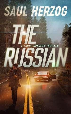 The Russian: American Assassin de Saul Herzog