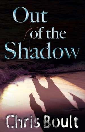 Out of the Shadow de Chris Boult