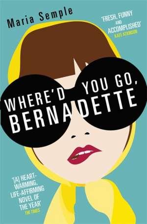 Where'd You Go, Bernadette de Maria Semple