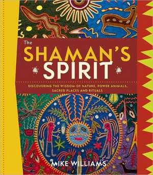 The Shaman's Spirit de Mike Williams