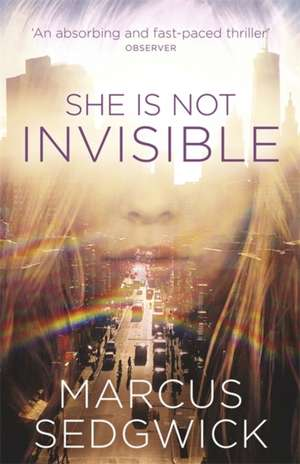 She Is Not Invisible de Marcus Sedgwick
