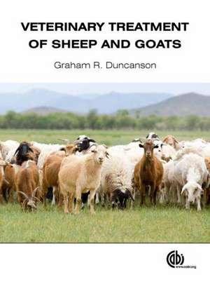 Veterinary Treatment of Sheep and Goats de Graham R. Duncanson