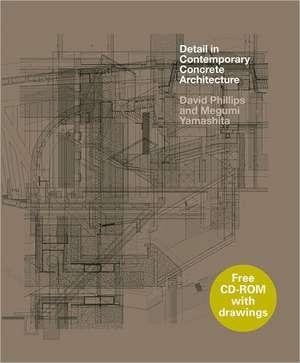Detail in Contemporary Concrete Architecture de David Phillips