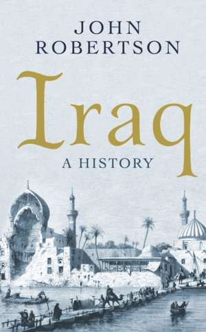 Iraq: A History de John Robertson