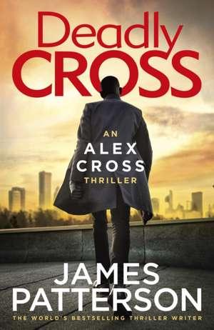 Deadly Cross de James Patterson