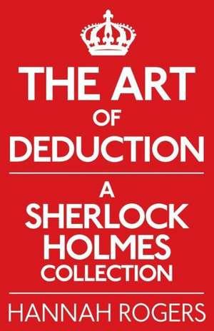 The Art of Deduction de Hannah Rogers