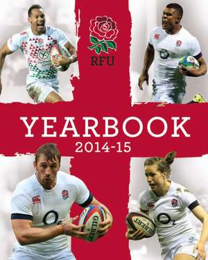 England Rugby: The Official Yearbook 2014/15 de Iain Spragg