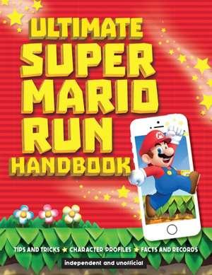 Ultimate Super Mario Run Handbook de Chris Scullion